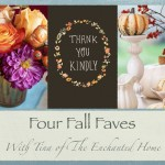 Four Fall Faves – The Enchanted Home