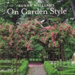 Bunny Williams – On Garden Style