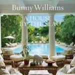 Bunny Williams – A House By The Sea
